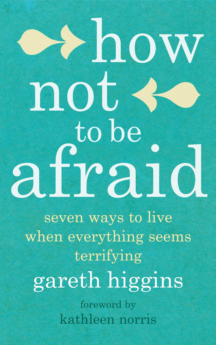How Not To Be Afraid