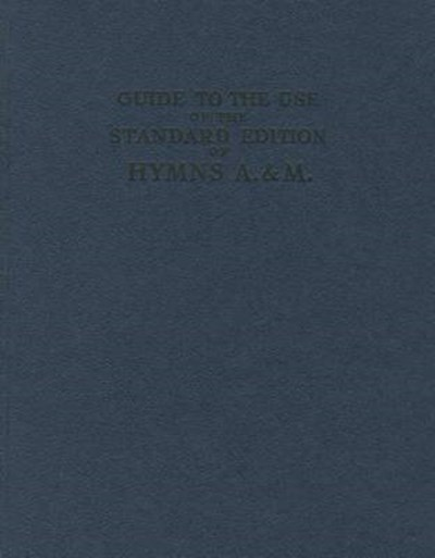 Hymns Ancient & Modern: Standard Version - How to Use Guide