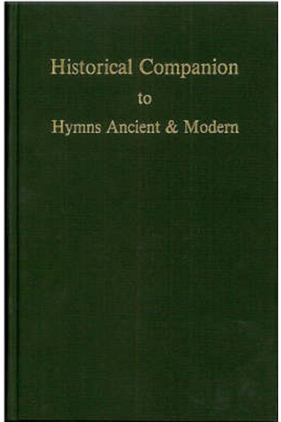 Historical Companion to Hymns Ancient and Modern
