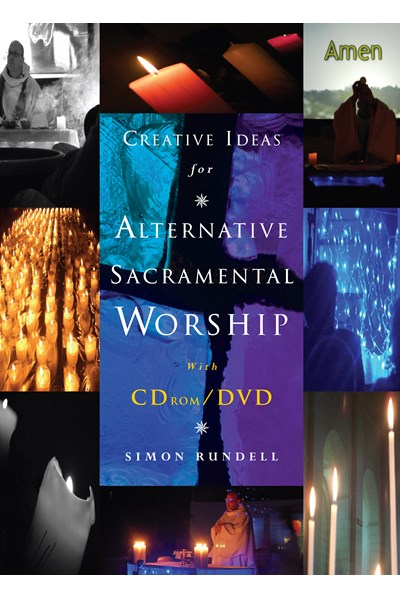 Creative Ideas for Alternative Sacramental Worship