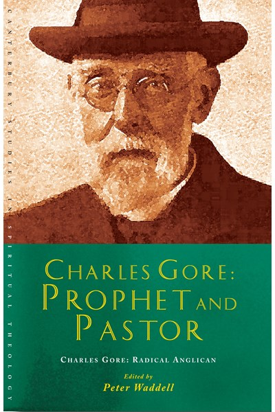 Charles Gore: Radical Anglican
