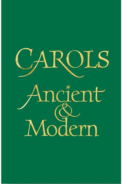 Carols Ancient and Modern Full Music edition