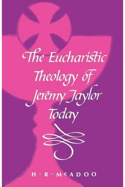 Eucharistic Theology of Jeremy Taylor Today