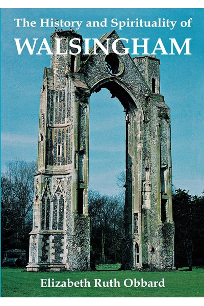 History and Spirituality of Walsingham