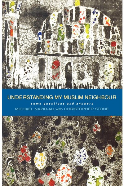 Understanding My Muslim Neighbour