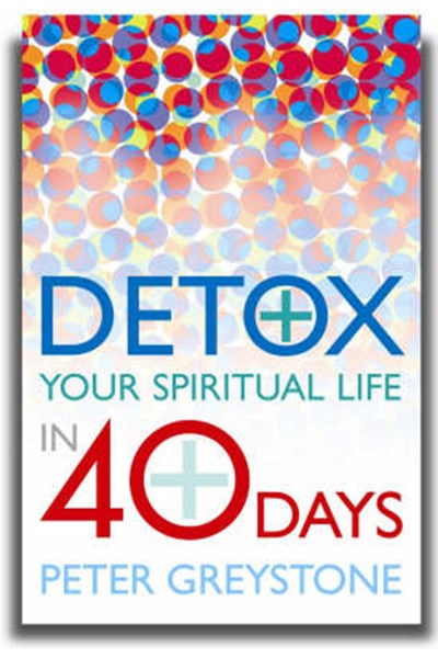 Detox Your Spiritual Life in 40 Days