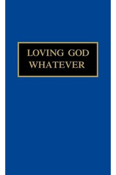 Loving God Whatever