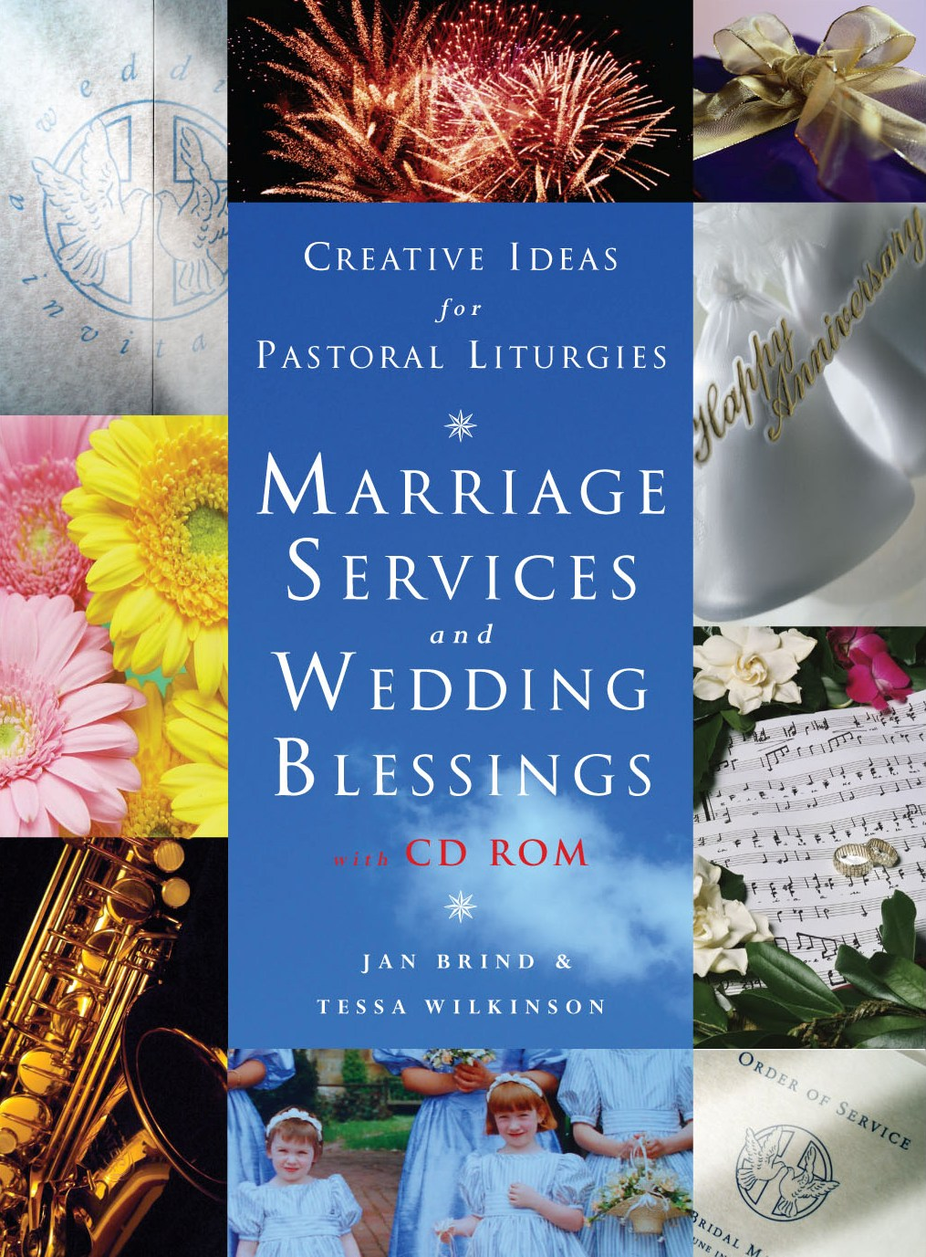 Creative Ideas for Pastoral Liturgy: Marriage Services and Wedding Blessings